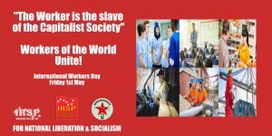 """""""Be Ready for the Next Battle""""- International Workers Day 2020 IRSP Statement."""